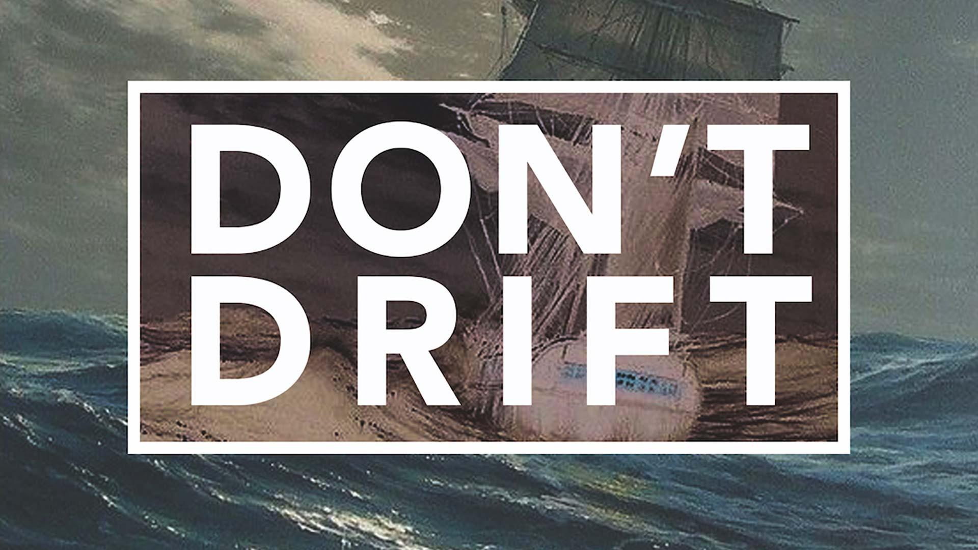 Don't Drift