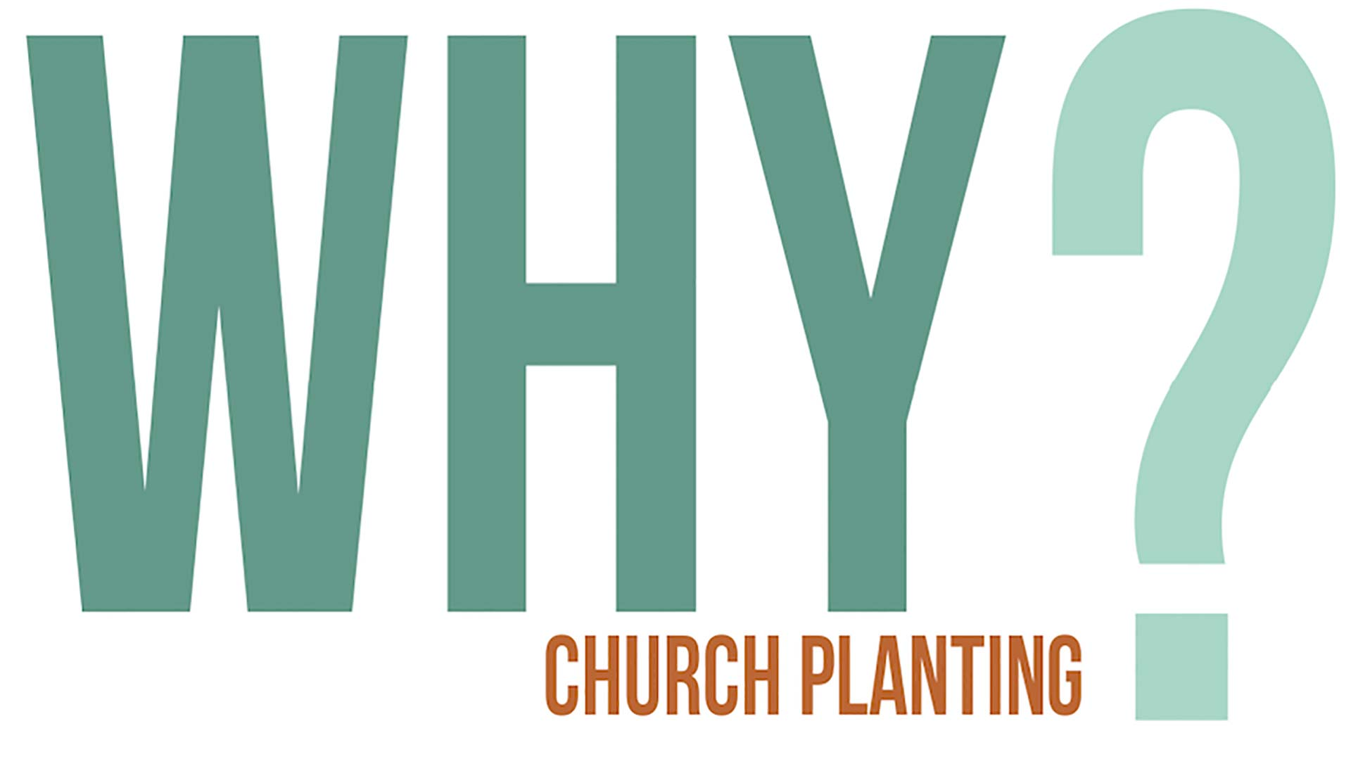 Why Church Planting?