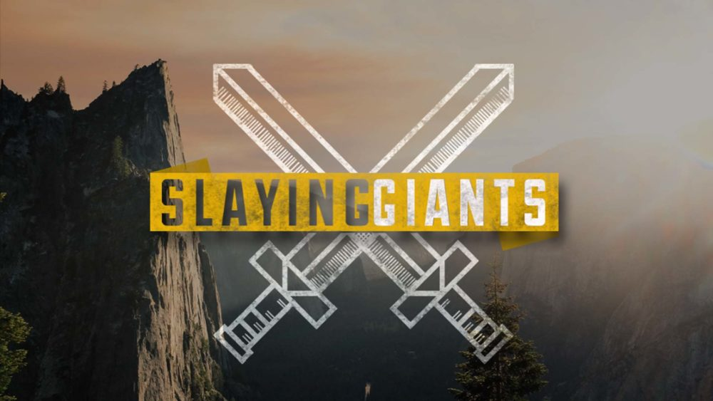 Slaying Giants